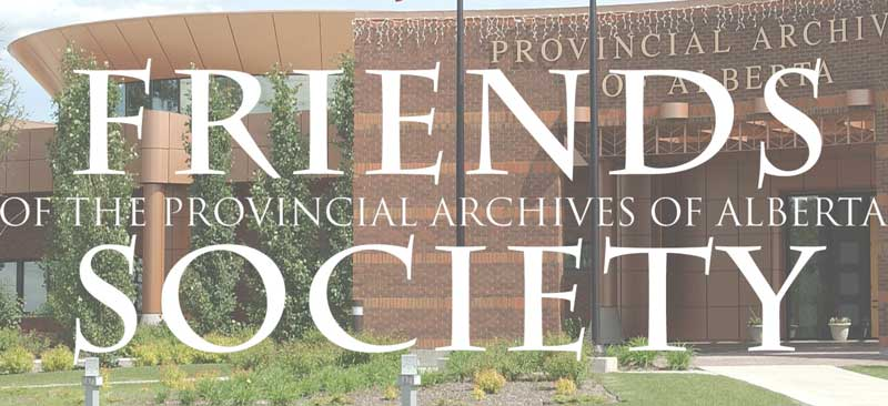 Friends of the Provincial Archives of Alberta Society